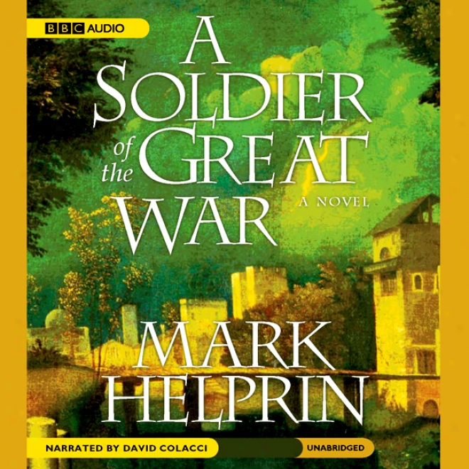 A Soldier Of The Great War (unabridged)