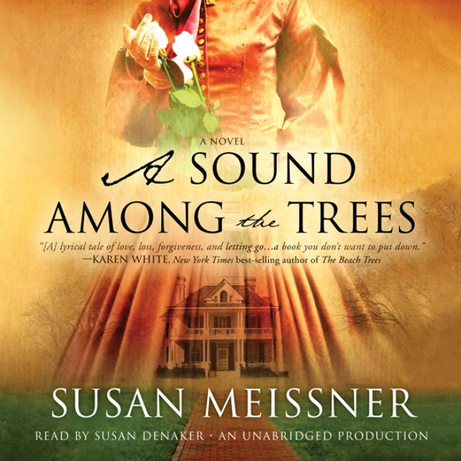 A Sound Among The Trees: A Novel (unabridged)