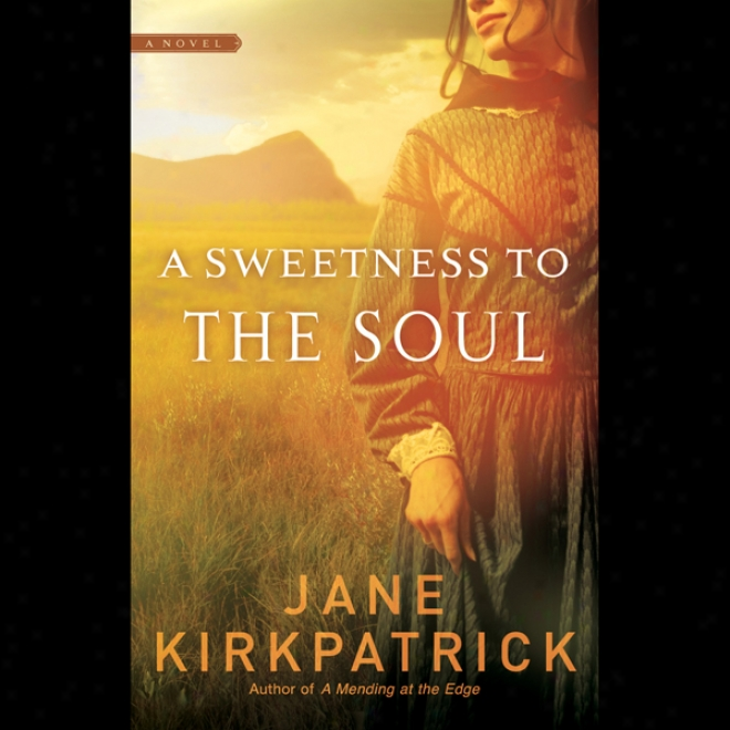A Sweetness To The Soul (unabridged)