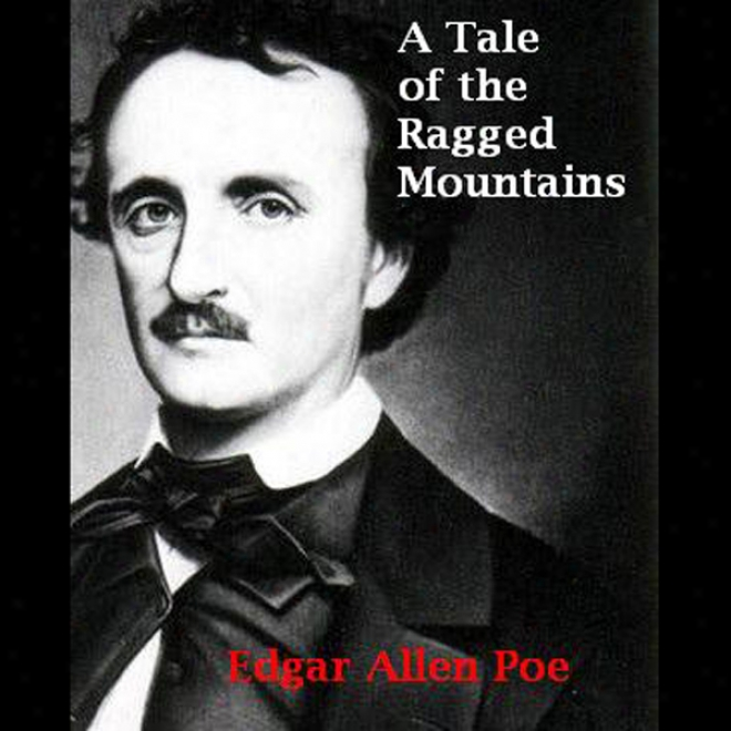 A Tale Of The Ragged Mountains (unabridged)