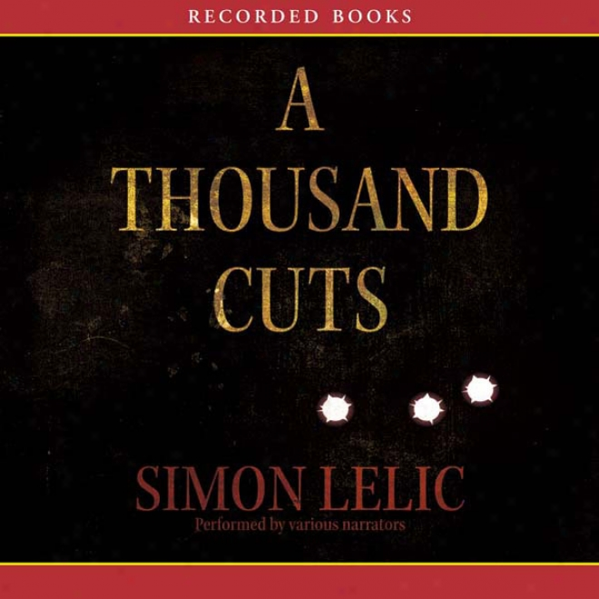 A Thousand Cuts: A Novel (unabridged)