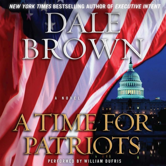A Time For Patriots: A Novel (unabridged)
