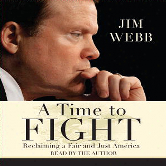 A Time To Fight: Reclaiming A Fair And Juat America (unabrdiged)
