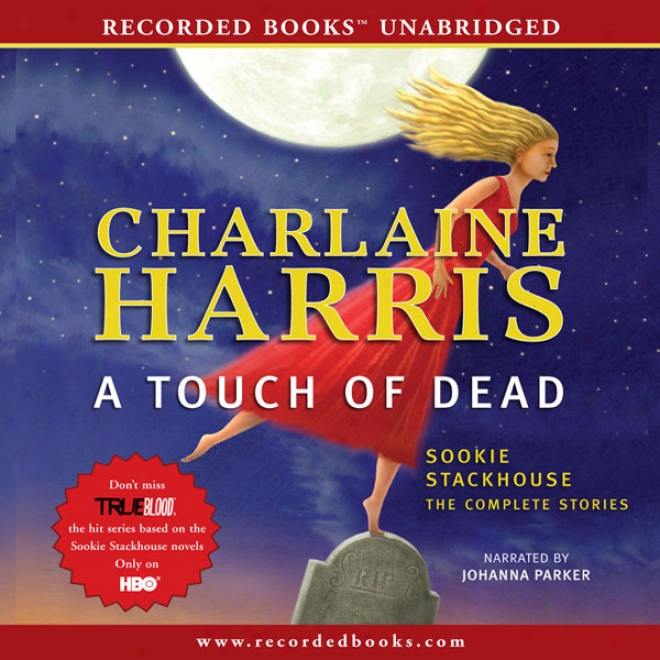A Touch Of Dead: Sookie Stqckhouse: The Complete Stories (unabridged)