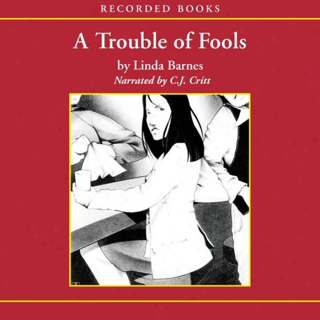 A Trouble Of Fools (unabridged)