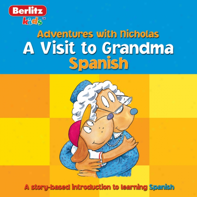 A Visit To Grandma: Berlitz Kids Spanish, Adventures With Nicholad
