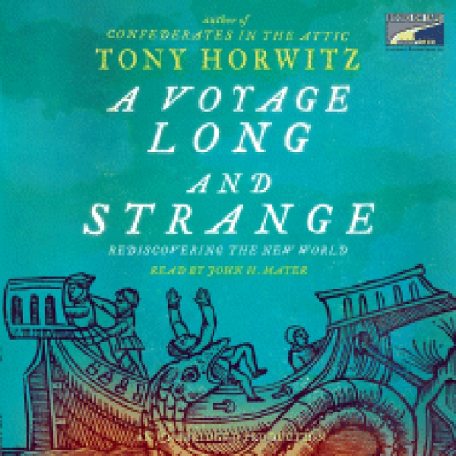A Voyage Long And Strange: Rediscovering The New World (unabridged)