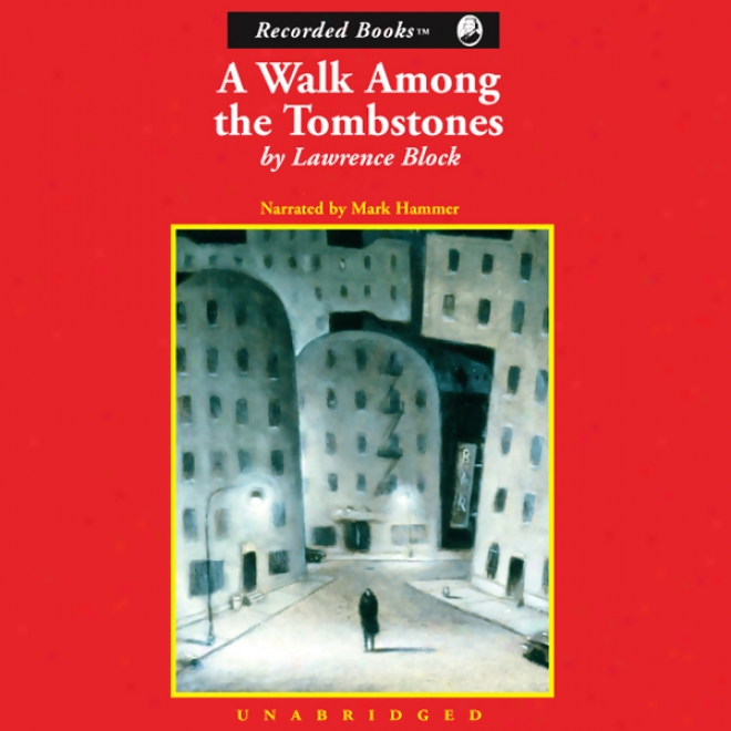 A Walk Among The Tombstones: A Mtt Scudder Mystery (unabridged)