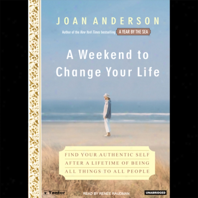 A Weekend To Change Your Animated existence (unabridged)