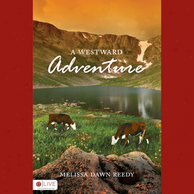 A Westward Adventure (unabridged)