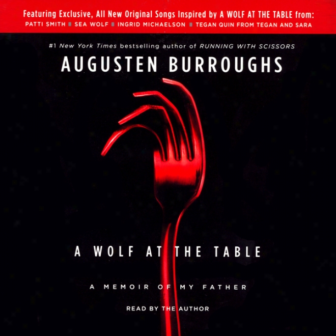 A Wolf At The Table: A Memoir Of My Father (unabridged)
