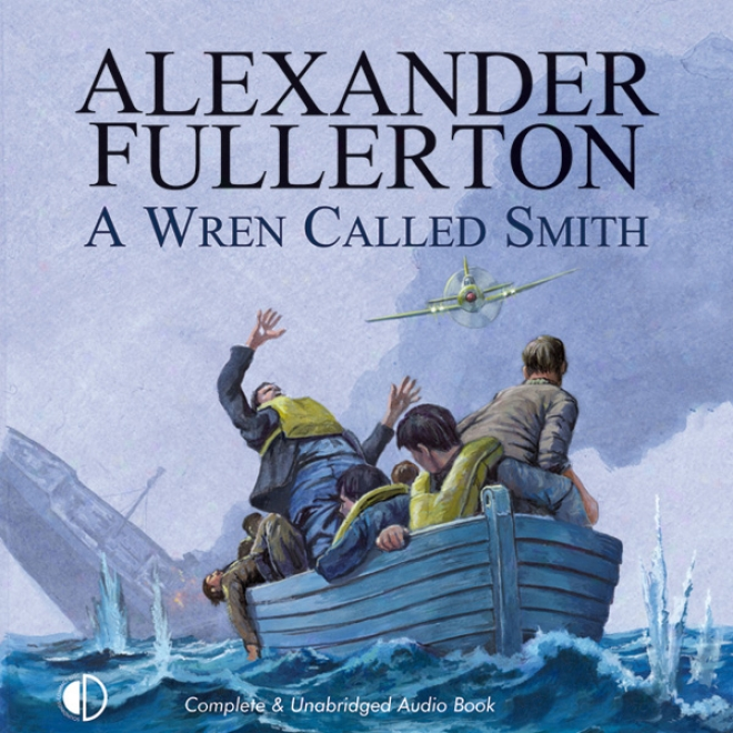 A Wren Called Smith( unabridged)