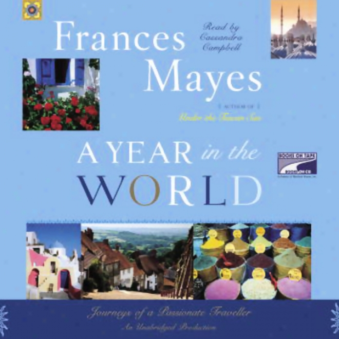 A Year In Tge Worl: Journeys Of A Passionate Traveller (unabridged)