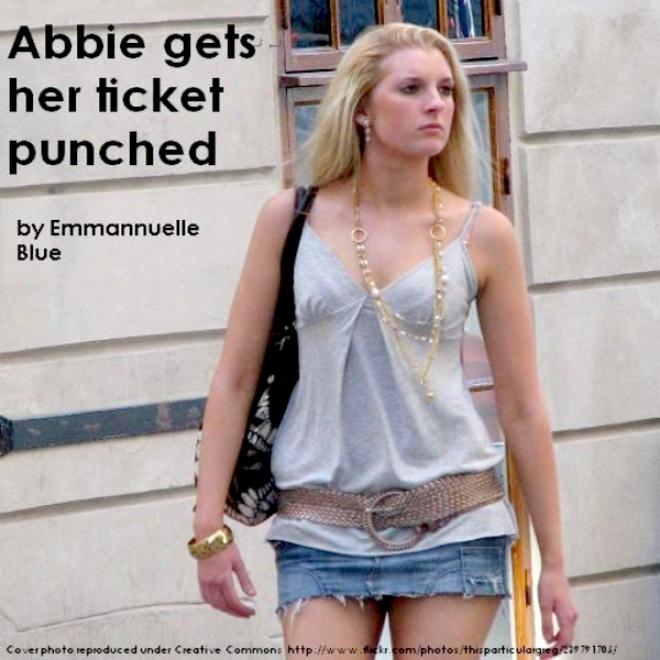 Abbie Gets Her Ticket Puncyed (unabridged)