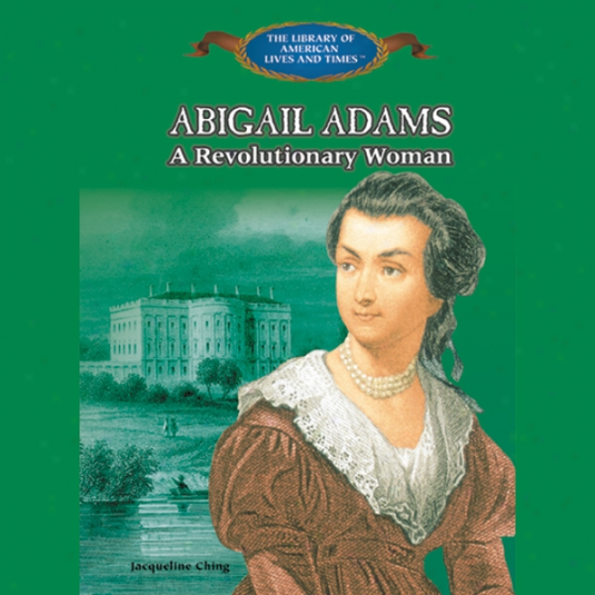 Abigail Adams: A Revolutionary Woman (unabridged)