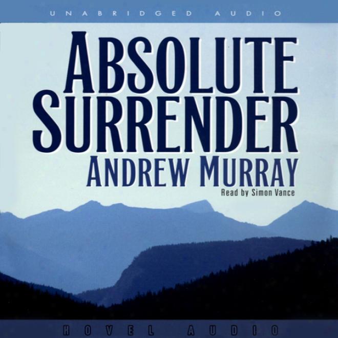 Absolute Surrender (unabridged)