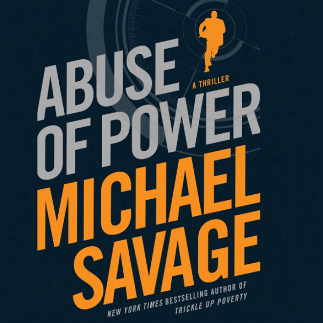 Abuse Of Power (unabridged)