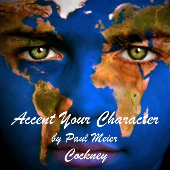 Accent Your Character - Cockney: Dialect Training (unabridged)