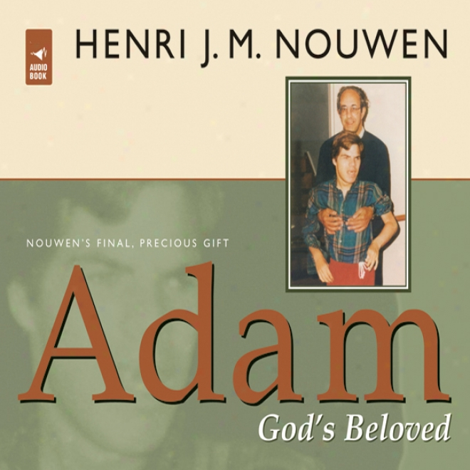 Adam: God's Beloved (unabridged)
