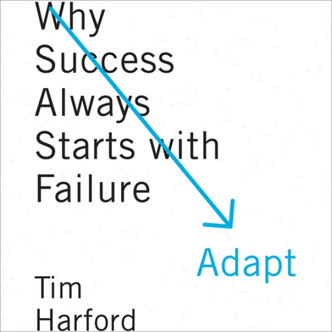 Adjust: Why Success Always Starts By the side of Failure (unabridged)