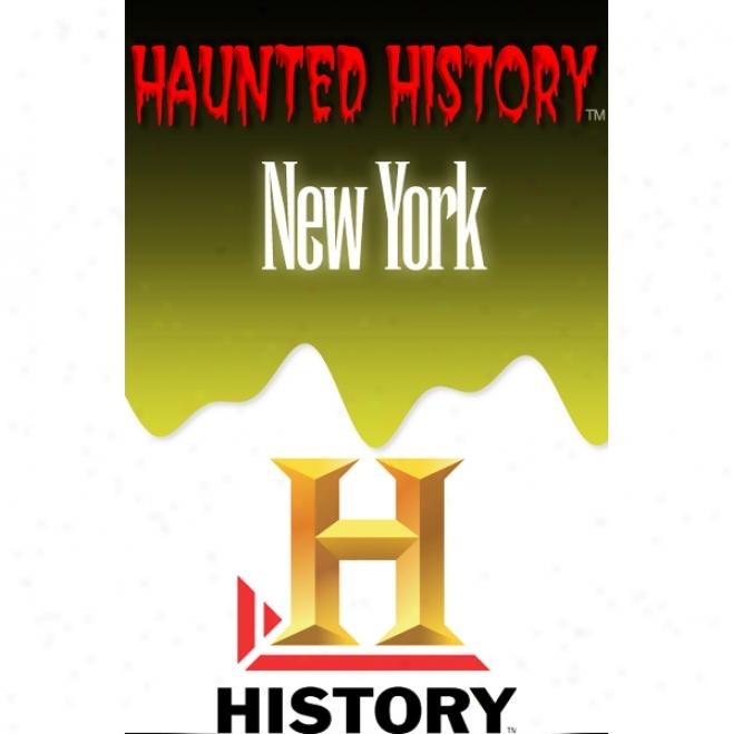 A&e Haunted History: Haunted New York