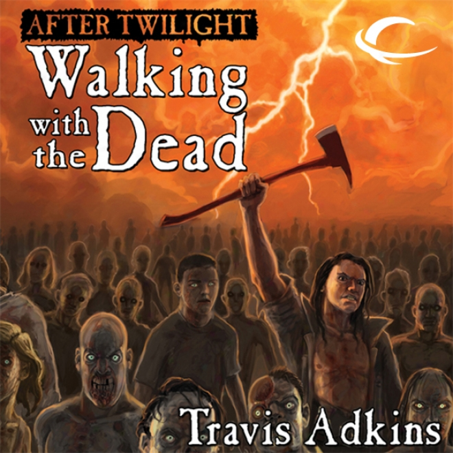 After Twilight: Walking Upon The Dead (unabridged)