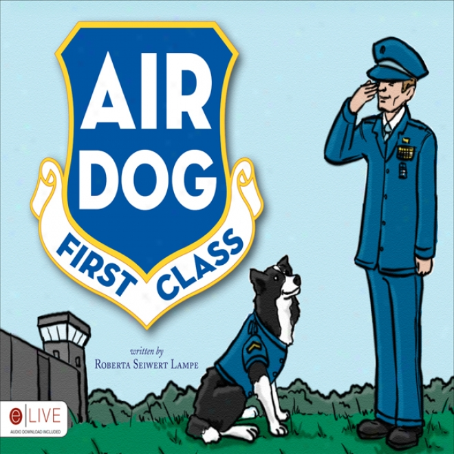 Ar Dog First Class (unabridgdd)