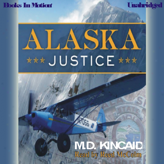Alaska Justice u(nabridged)