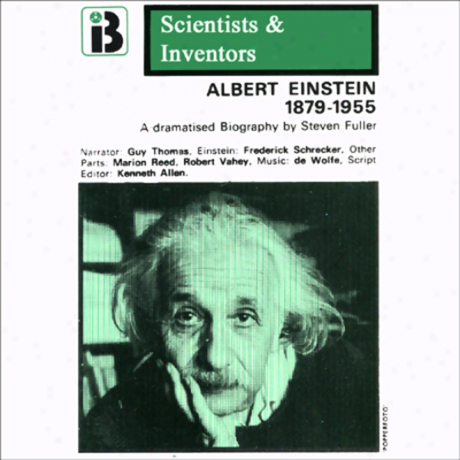 Albert Einstein: The Scientists And Invento5s Series (dramatized)