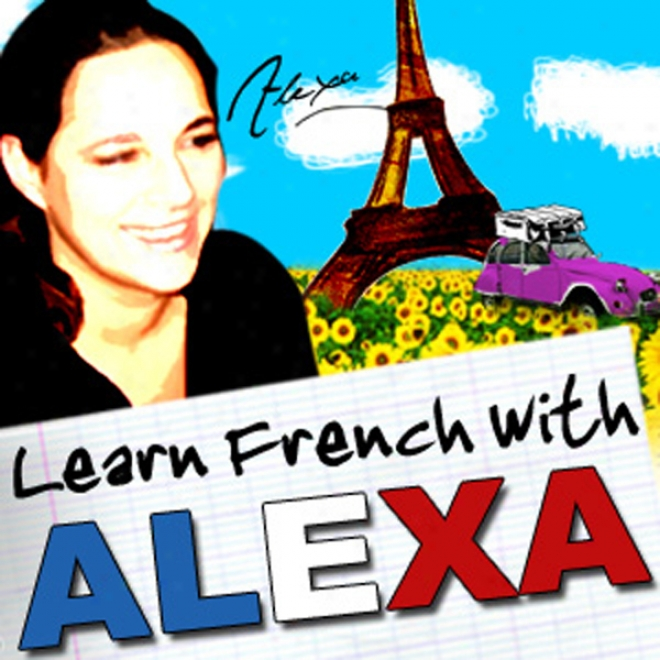 Alexa Polidoro's Bitesize French Lessons: (intermediate/advanced Of the same rank) (unabridged)