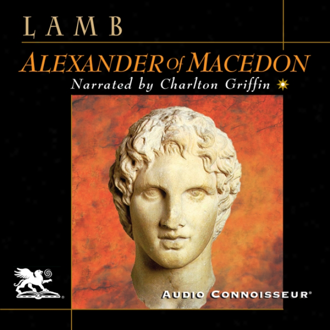Alexander Of Macedon (unabridged)