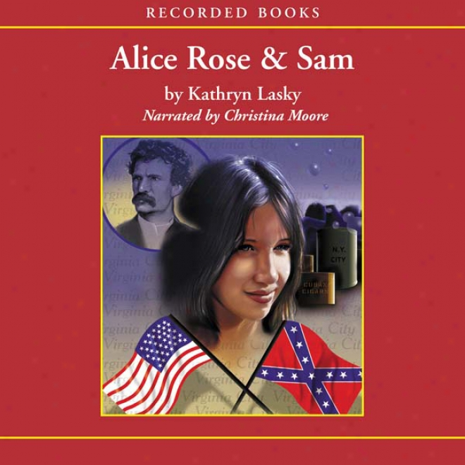 Alice Rose And Sam (unabridged)
