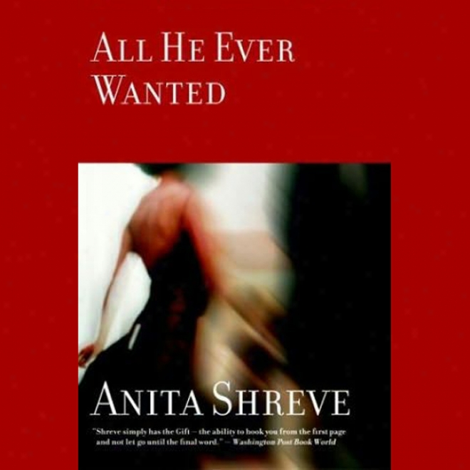 All He Ever Wanted (unabridged)