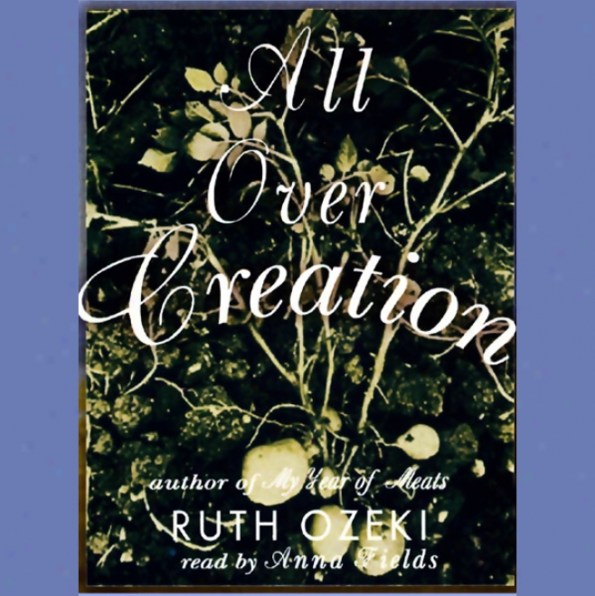All Over Creation (unabridged)