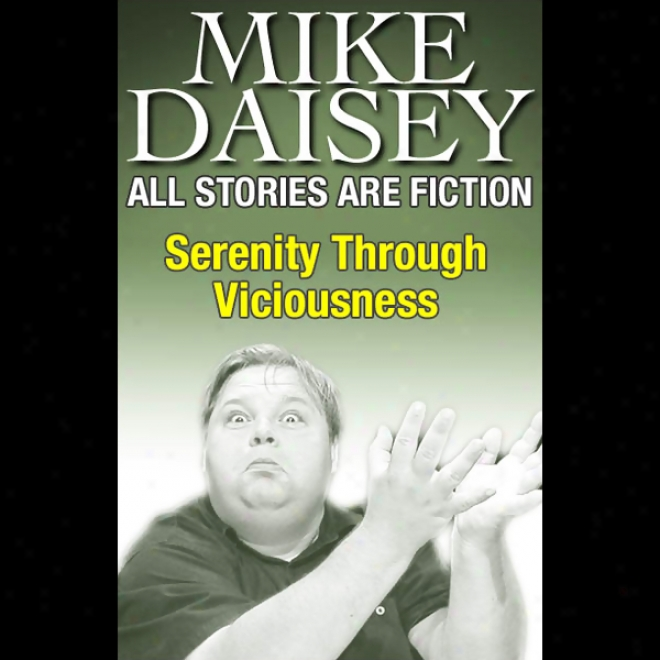 All Stories Are Fiction: Serenity Through Viciousness