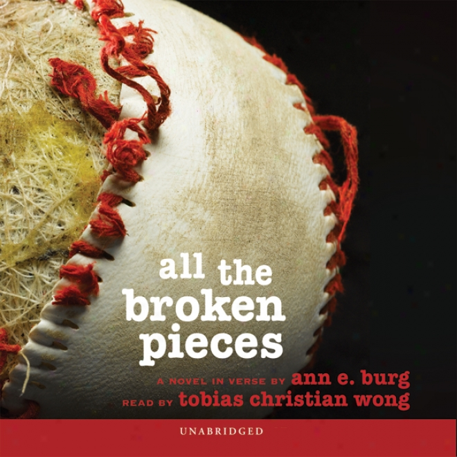 All The Broken Pieces (unabridged)