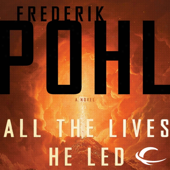 All The Lives He Led: A Novel (unabridged)