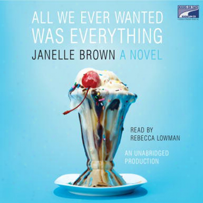 All We Ever Wanted Was Everything (unabridged)