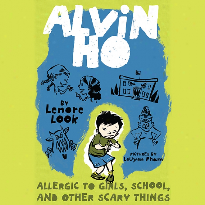 Alvin Ho #1: Allergic To Girls, School, And Other Scary Things (unabridged)