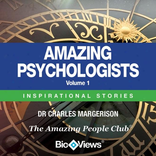 Amazing Psychologists, Volume 1: Inspirational Stories (unabridged)