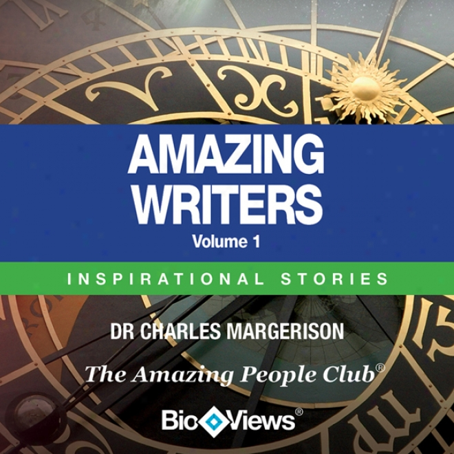 Amazing Writers - Volume 1: Inspirational Stories (unabridged)