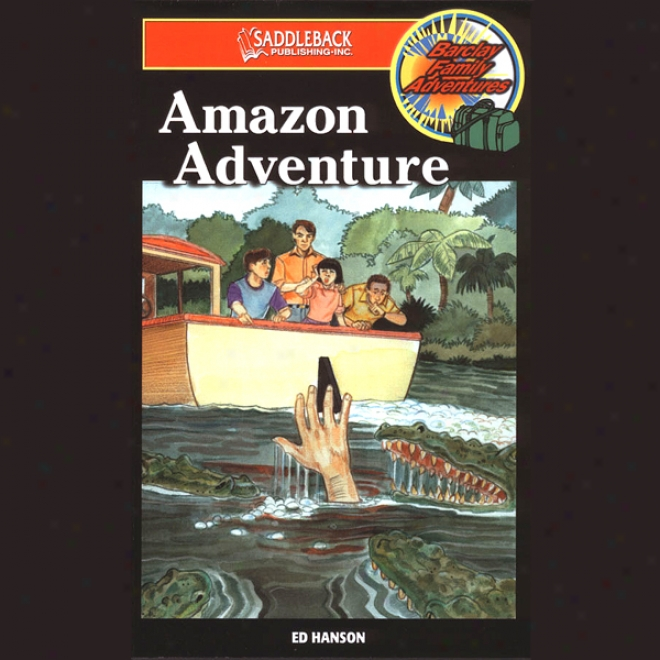 Amazon Adventure: Barclay Family Adventures (unabirdged)