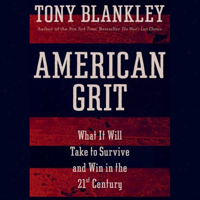 American Grit: What It Will Take To Survive And Win In The 21st Century (unabridged)