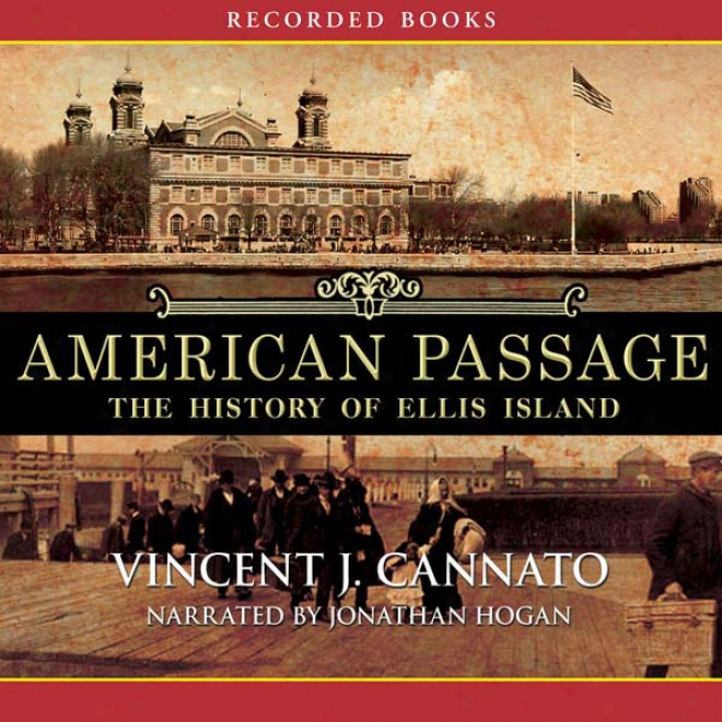 American Passage: The Histoey Of Ellis Island (unabridged)