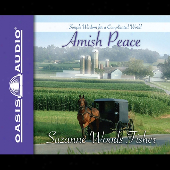 Amish Peace: Simplw Wisdom For A Complicated Earth (unabridged)
