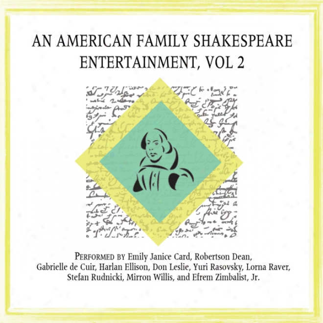 An American Family Shakespeare Entertainment, Vol. 2 (dramatized) (unabridged)
