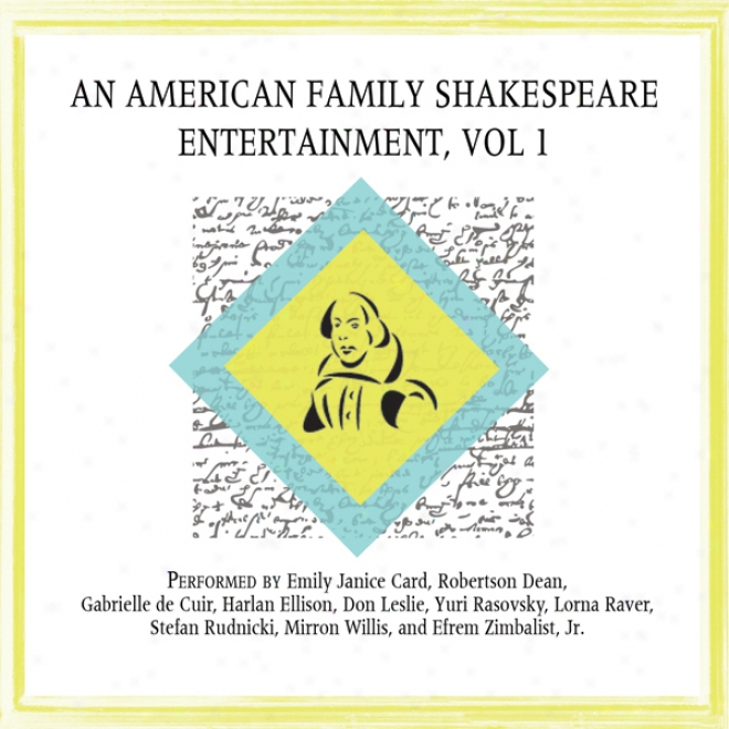 An American Family Shakespeare Entertainment, Vol. 1 (dramatized) (unabridged)