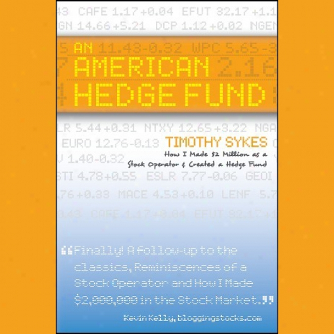 An American Hedgr Fund: How I Made $2 Million As A Stock Operator & Created A Hedge Fund (unabridged)