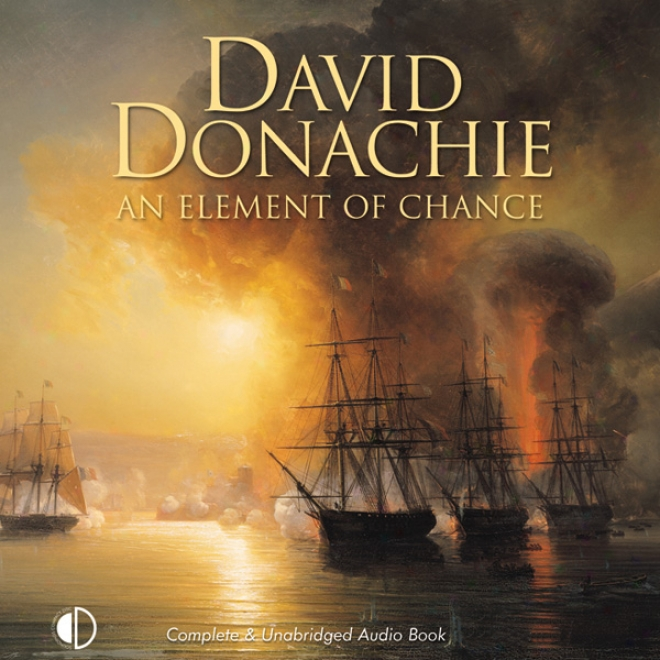 An Element Of Chance: The Privateersman Mysteries, Volume 4 (unabridged)