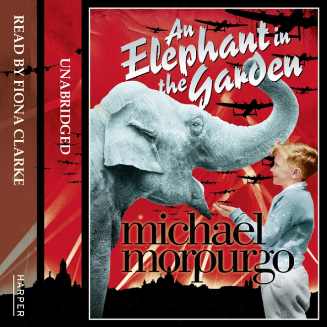 An Elephant In The Garden (unabridged)